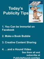 Publicity Tips–You Can be Immortal on Facebook