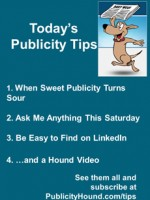 Publicity Tips–When Sweet Publicity Turns Sour