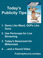 Publicity Tips–Dems Like Weed, GOPs Like Guns