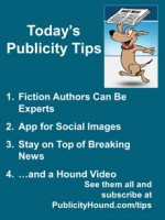 Publicity Tips–Fiction Authors Can Be Experts
