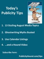 Publicity Tips–13 Sizzling August Media Topics
