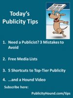 Publicity Tips–Need a Publicist? 3 Mistakes to Avoid