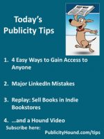 Publicity Tips–4 Easy Ways to Gain Access to Anyone