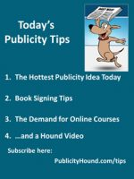 Publicity Tips–The Hottest Publicity Idea Today