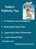 Publicity Tips–17 Trends to Use for Publicity