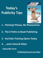 Publicity Tips–Pitching? Please, No Pleasantries