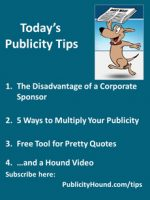 Publicity Tips–The Disadvantage of a Corporate Sponsor