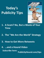 Publicity Tips–A Scam? No, But a Waste of Your Time