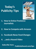 Publicity Tips–How to Entice Freelance Journalists