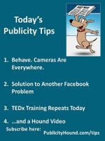 Publicity Tips–Behave. Cameras Are Everywhere.