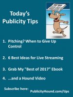 Publicity Tips–Pitching? When to Give Up Control
