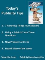 Publicity Tips–7 Annoying Things Journalists Do