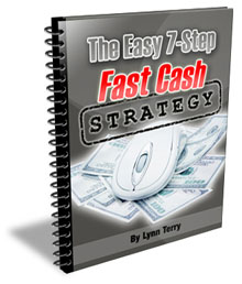 The Easy 7-Step Fast Cash Strategy