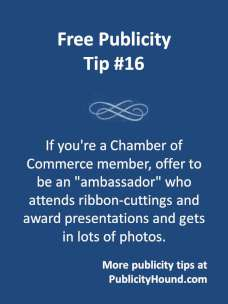 Free Publicity Tip 16--Volunteer to be a chamber ambassador