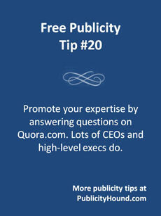 Free Publicity Tip #20--Answer questions on Quora