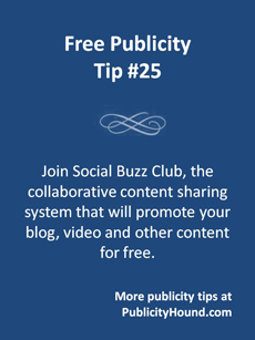 Free Publicity Tip 25--Join Social Buzz Club and promote blog posts and content for free
