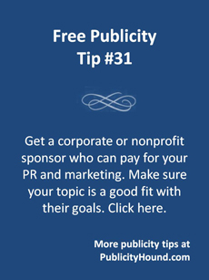 Free Publicoity Tip #31--Get a corporate or nonprofit sponsor