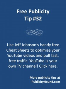 Free Publicity Tip 32--Jeff Johnson's Cheat Sheets