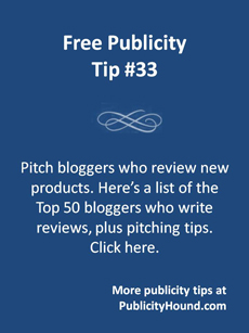 Free Publicity Tip 33--Pitch New product review bloggers