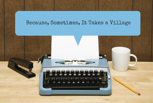 Typewriter Showing Paper with Crowdfunding Message: Because, Sometimes, It Takes a Village