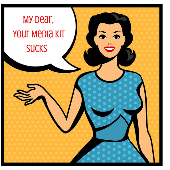 Media Kit--My Dear, Your Media Kit Sucks596