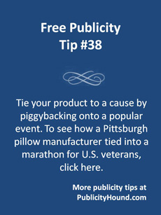 Free Publicity Tip 38--Tie a Product to a Cause