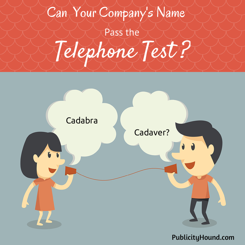 Can your company's name pass the telephone test?