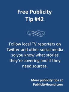 Free Publicity Tip 42, follow local TV reporters on social media
