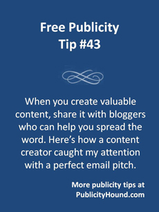 Free Publicity Tip 43--Share your content with bloggers