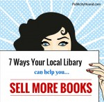 7 ways your local library can help you sell more books, even if you're an indie author