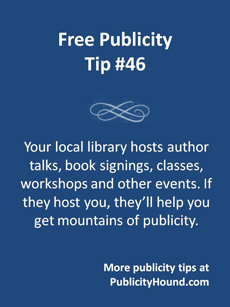 Free Publicity Tip 46--Local libaries