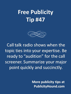 Free Publicity Tip 47--Call Talk Radio Shows