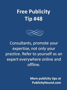 Free Publicity Tip 48--Consultant Promote Expertise