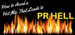 How-to-Avoid-a-Hot-Mic-That-Leads-to-PR-Hell