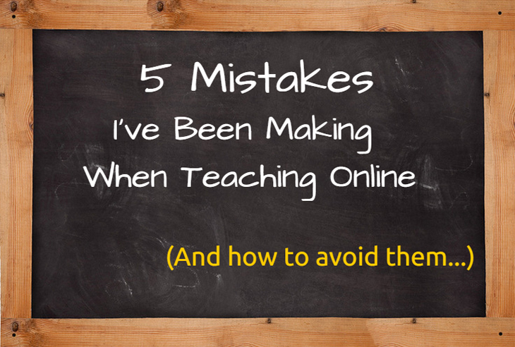 5 Mistakes I've Been Making When Teaching Online