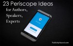 How to Use Periscope for Publicity, PR and Promotion