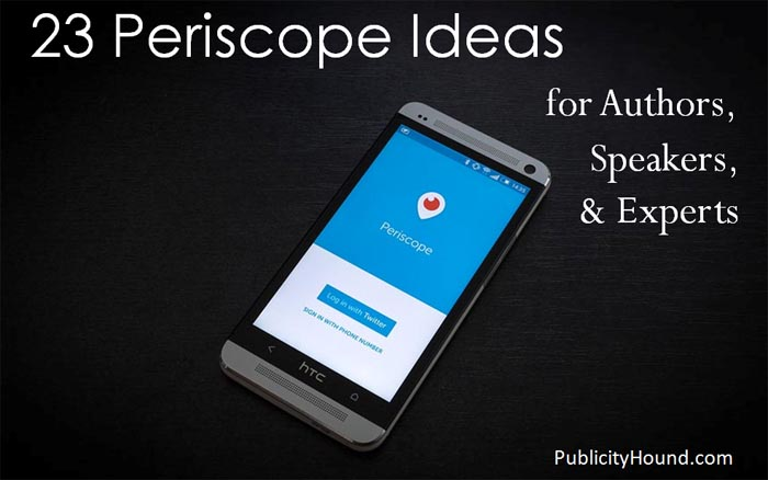 23 Periscope Ideas for Authors, Speakers, Experts