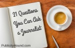 21 Questions You Can Ask Journalists Before, During and After Interviews
