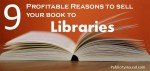 9 Profitable Reasons to Sell (or Rent) Your Book to Libraries