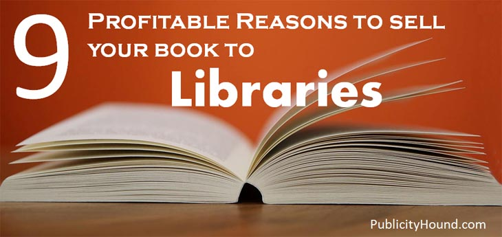 9 Profitable Reasons to Sell Your Book to Libraries