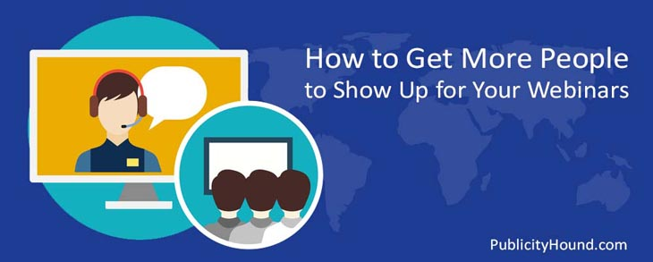 How to Get More People to Show Up at Your Webinars