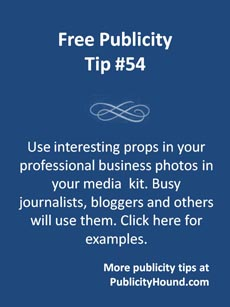 Free Publicity Tip #54 Use interesting props in photos